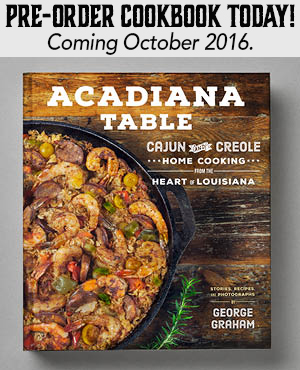 Pre-Order your copy of the Acadiana Table Cookbook.